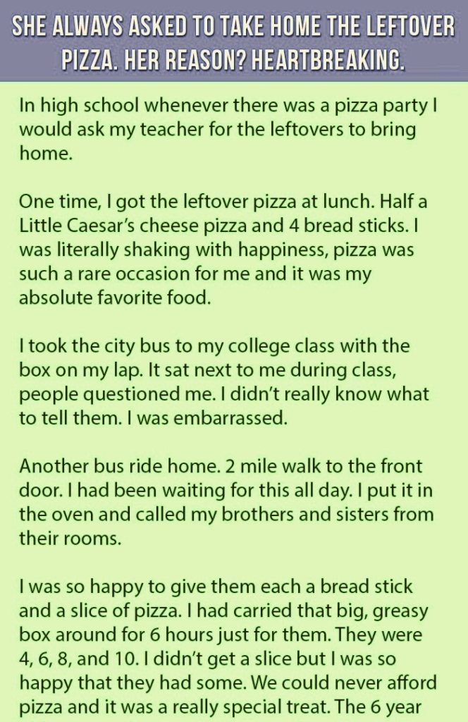 She Always Asked To Take Home The Leftover Pizza.