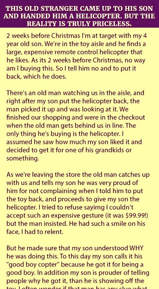A boy got a helicopter from a stranger who called himself his true father. But the reality is priceless.