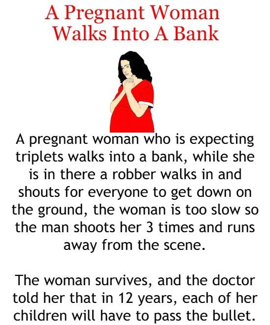 A pregnant woman walks into a bank