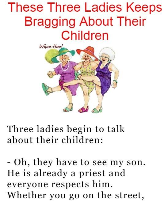 These Three Ladies Keeps Bragging About Their Children