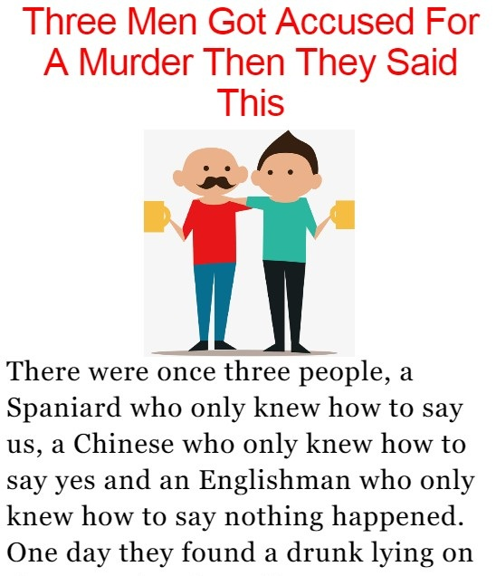 Three Men Got Accused For A Murder Then They Said This